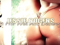 Jessie Rogers' Wet Ass Gets Destroyed!